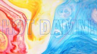Hot Damn! Official Lyric Video