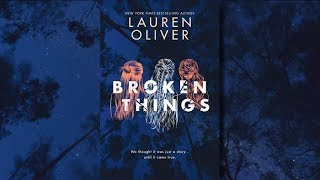 BROKEN THINGS by Lauren Oliver | Official Book Trailer