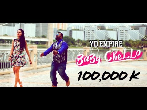 BABY CHELLO (Official music video) 2017 - YD EMPIRE | sattam pothu sollu machi