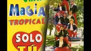 La Gran Magia Tropical Mix SOLO TU (FURIA LOCA) del año 1999.