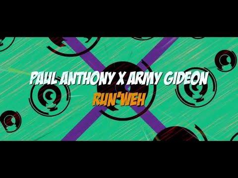Paul Anthony x Army Gideon - Run'Weh (Lyric Video)