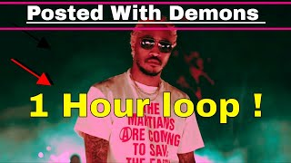 Future - Posted With Demons (1 HOUR LOOP)