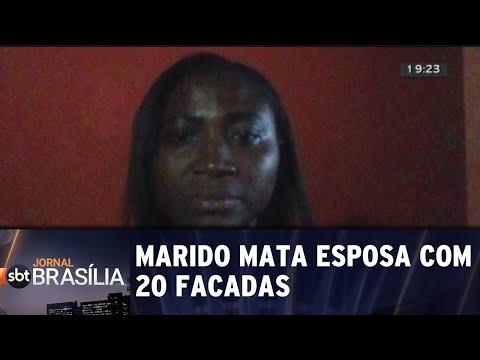 Marido mata esposa com 20 facadas | Jornal do SBT Brasília 28/08/2018