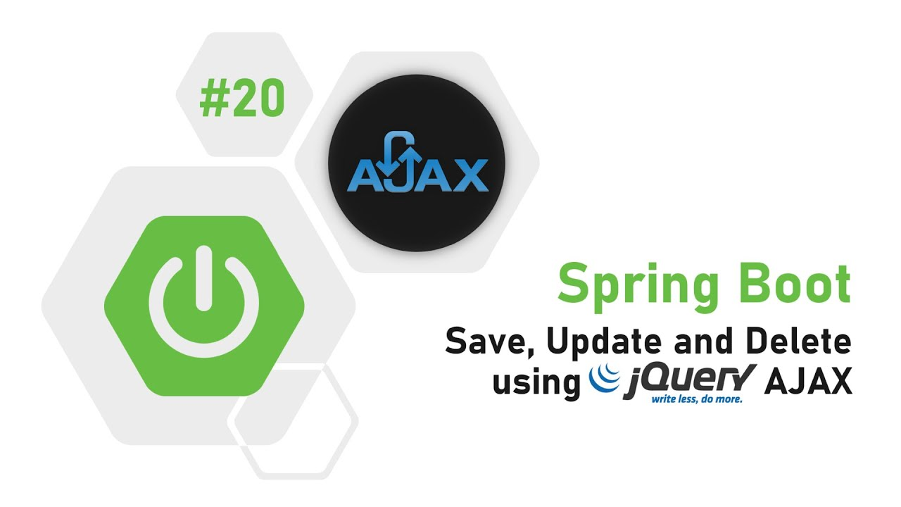 20 - Spring Boot Tutorial : Save, Update & Delete Using jQuery AJAX