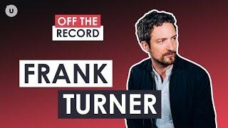 Frank Turner über seine Idole und was Musik für ihn bedeutet - OFF THE RECORD | uDiscover Music thumbnail
