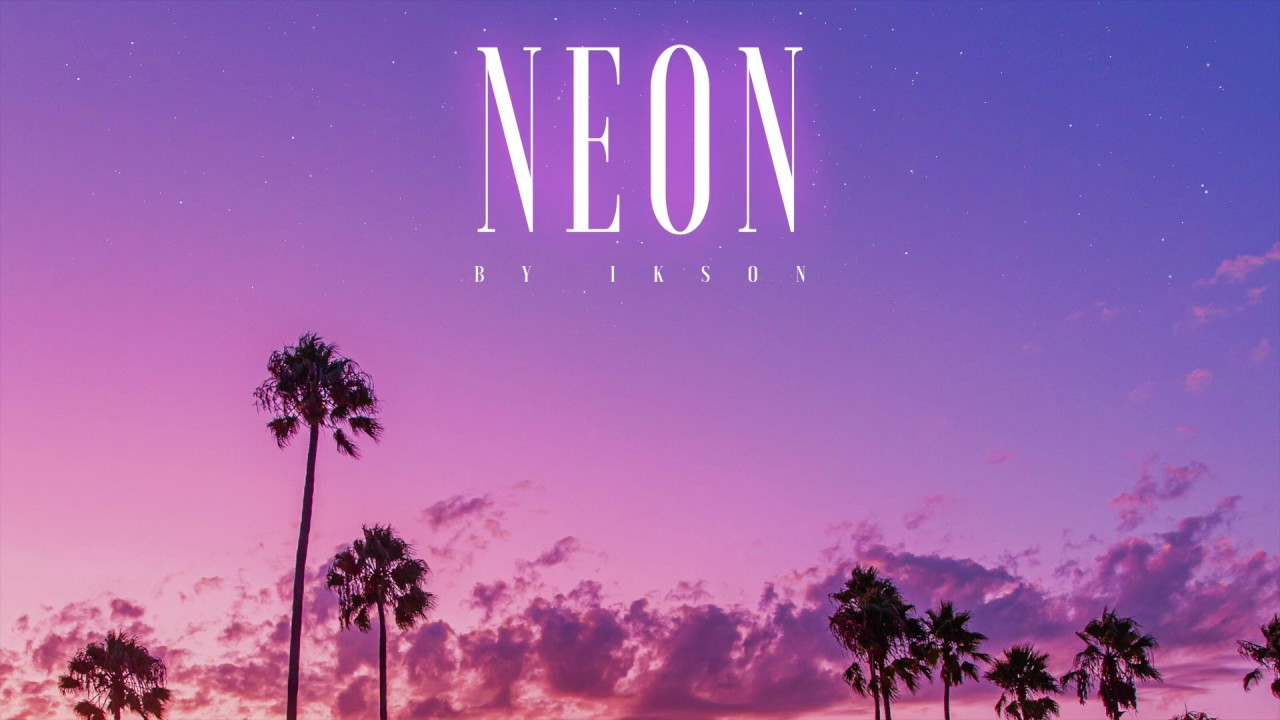 Ikson - Neon (Official)