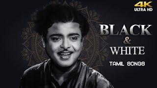 Superhit Black & White Tamil Songs | Evergreen Tamil Old Songs | Classic Tamil Hits | 4K Tamil Songs