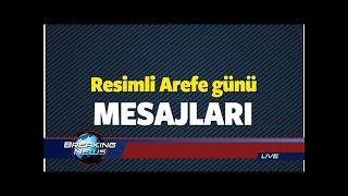 2018 Resimli Arefe Günü mesajları! En güzel Arefe Günü sözleri...