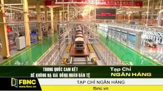 FBNC-Trung Quốc cam kết không hạ giá đồng Nhân dân tệ