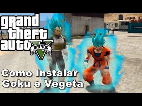 Como Instalar Dragon Ball Z Com Goku e Vegeta No GTA 5