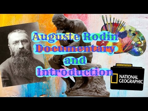 Auguste Rodin Documentary and Introduction