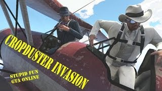 Crop Duster Invasion (Stupid Fun GTA Online)