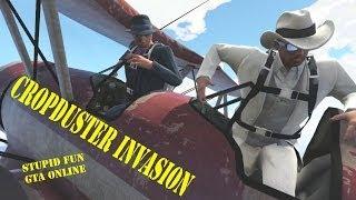 Crop Duster Invasion (Stupid Fun GTA Online)