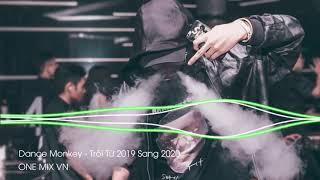 DJ NONSTOP 2020 - Dance Monkey - Trôi Từ 2019 Sang 2020 - Nhạc DJ Trôi Ke Cực Mạnh Phê SML