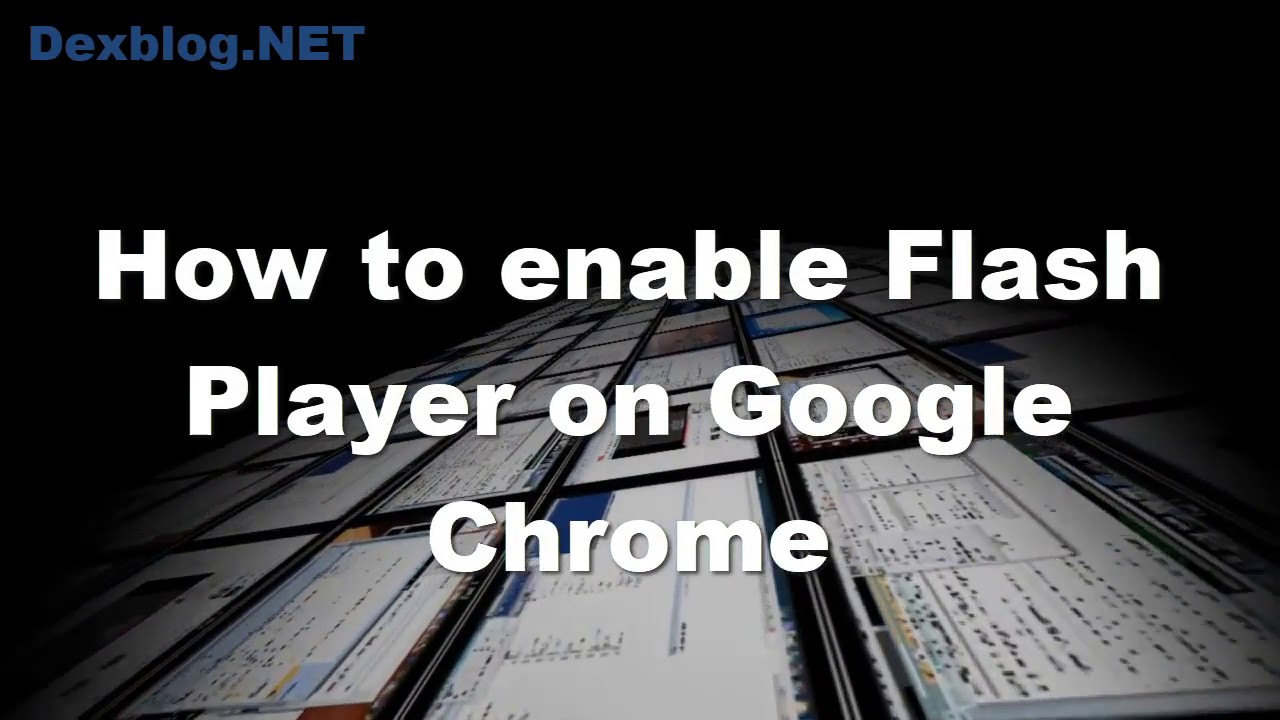 How to enable Flash player on Google Chrome