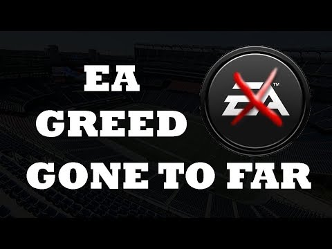 EA Greed Has Gone Too Far!!