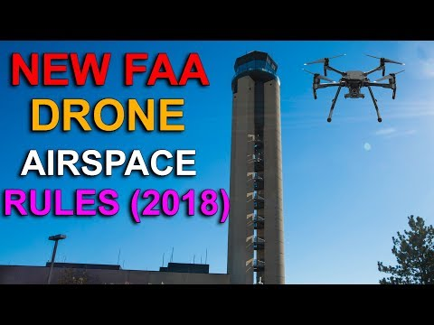 NEW FAA AIRSPACE DRONE RULES FOR 2018