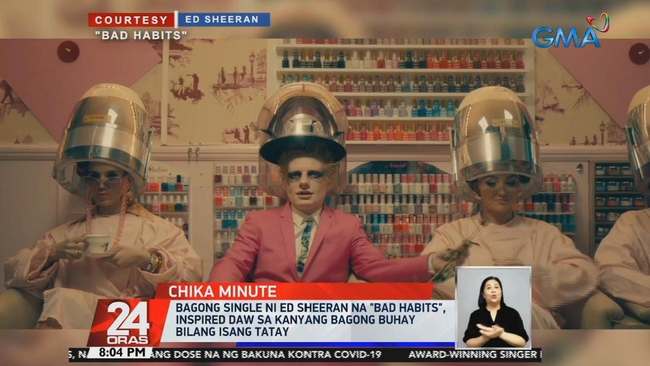Ed Sheeran drops music video for new single 'Bad Habits' | 24 Oras