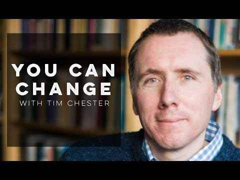 Tim Chester: You Can Change