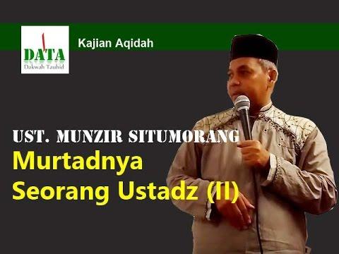 Ust. Munzir Situmorang - Murtadnya Seorang Ustadz (II) - 2016-04-04