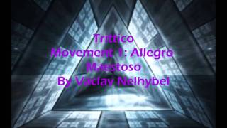 Trittico Movement 1: Allegro Maestoso By Vaclav Nelhybel