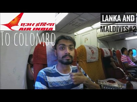 Delhi to Colombo via Chennai : Air India: My Experience with CHECK-IN and VISA formalities
