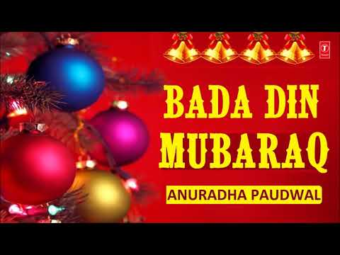 Christmas Special 2017 I Bada Din Mubaraq I ANURADHA PAUDWAL I Oho Masih Aaya, Merry Christmas