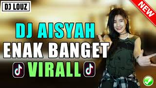Dj Aisyah Enak Banget Viral | Lagu Remix Terbaru Tik Tok Viral Dj Paling Enak Se
