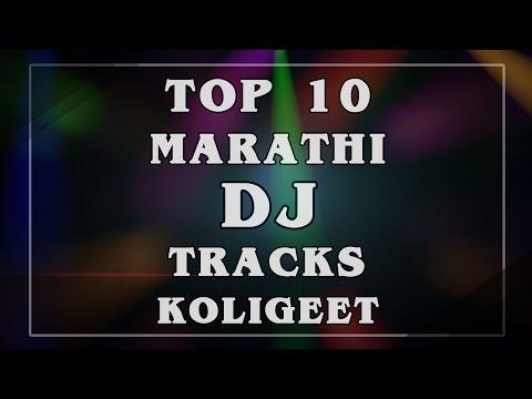 Top 10 Marathi DJ Tracks - Koligeet Songs 2015