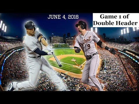 New York Yankees vs Detroit Tigers Highlights || June 4, 2018 - Game 1 of Double Header
