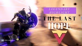 Legendary Highlight: The Last Hope (It's Stupid Good)