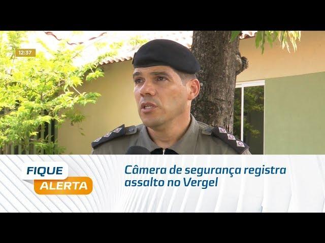 Câmera de segurança registra assalto no Vergel