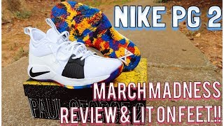 NIKE PG 2 MARCH MADNESS REVIEW & FIRE ON... 2 months ago