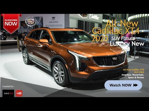 The 2020 Cadillac XT4 All New SUV Luxury Sport Redesign Future Car