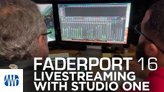 Live Streaming with Studio One and FaderPort 16