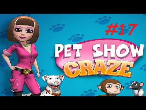 Pet Show Craze - Level 43 - 44 (#17) (Let's Play / Gameplay)