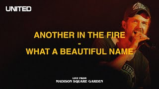 Another In The Fİre / What A Beautiful Name (Live from Madison Square Garden) - Hillsong UNITED