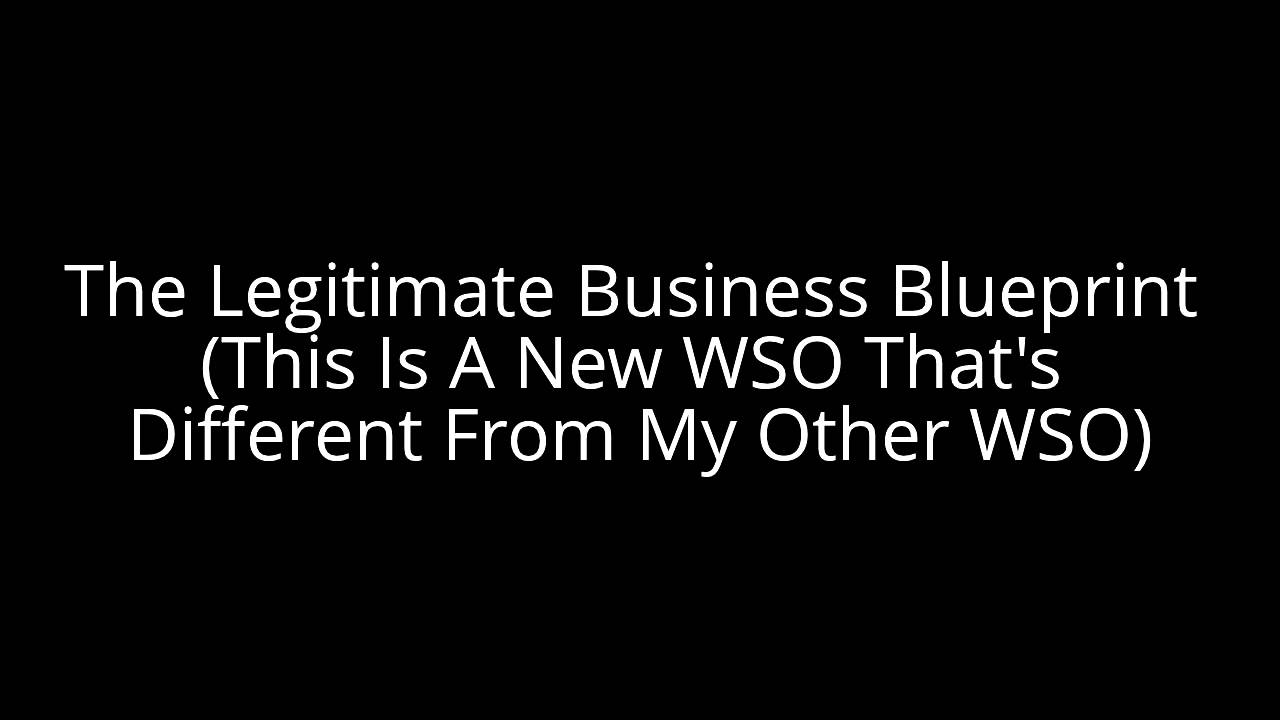 The legitimate business blueprint this is a new wso thats the legitimate business blueprint this is a new wso thats different from my other wso malvernweather Gallery