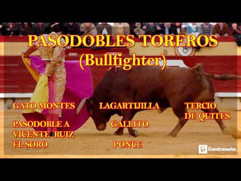 PASODOBLES TOREROS (Pasodoble Español) Bull Fighter