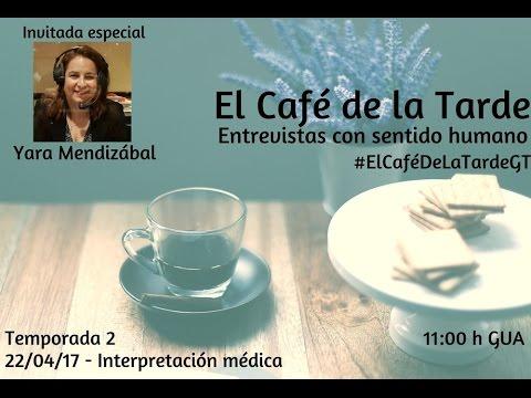 #ElCafédelaTardeGT con Yara Mendizábal sobre traducción médica