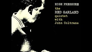 Red Garland Quintet with John Coltrane - What Is There to Say