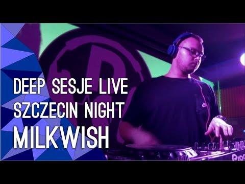Deep Sesje LIVE: Szczecin Night: MILKWISH