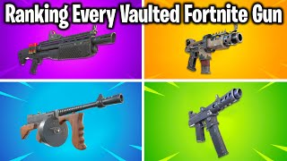 RANKING ALL VAULTED FORTNITE GUNS FROM WORST TO BEST!