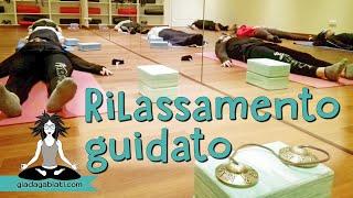 Yoga - RILASSAMENTO GUIDATO - liberi dallo stress in 10 minuti