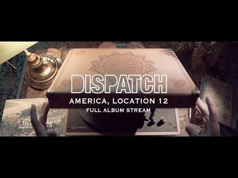 Dispatch - America, Location 12 [FULL ALBUM STREAM]