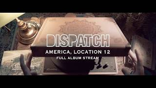 Dispatch - America, Location 12 [FULL ALBUM STREAM]