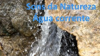 Sons da água na natureza - Água correndo na pedra (1 hora)