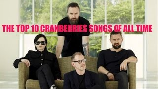 Top 10 Cranberries Songs Of All Time