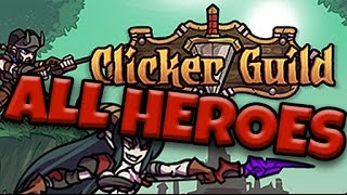 Clicker Guild ALL HEROES FULLY UPGRADED! (Steam Gameplay)