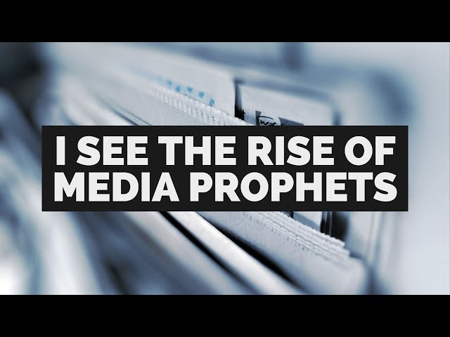 Prophecy: I See the Rise of Media Prophets | Prophetic Moments